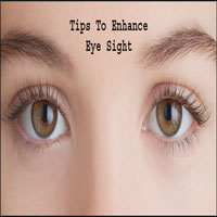 Tips To Enhance Eye Sight